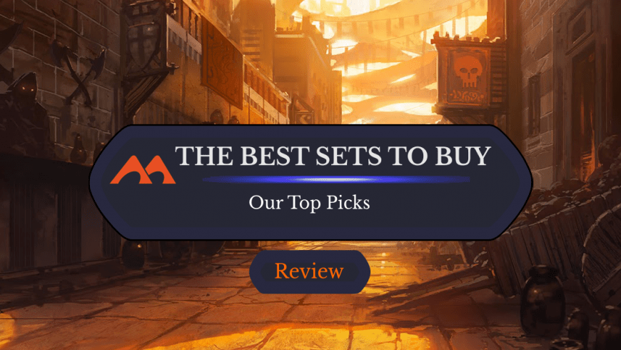 Which MTG Set Is the Best to Buy?