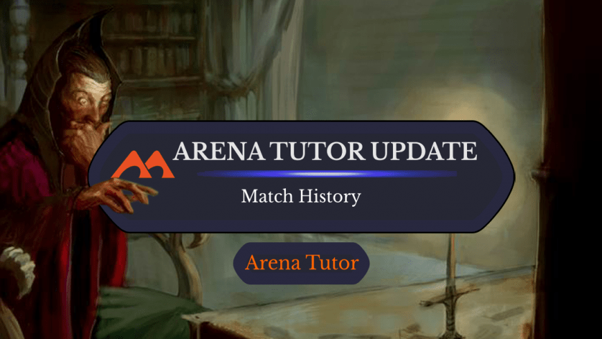Arena Tutor Major Update: Match History Tracking
