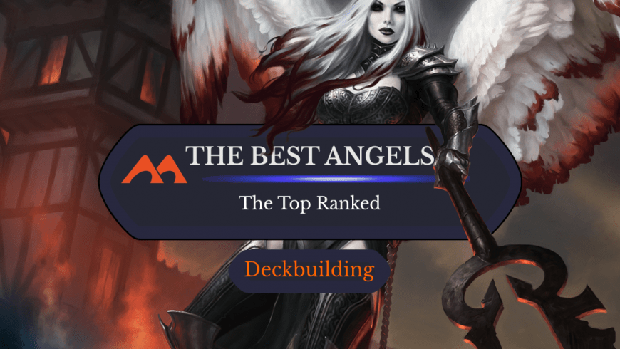 The 22 Best Angels in MTG Ranked