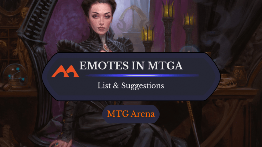 All 39 Emotes in MTGA, Plus Why Arena Needs to Have More