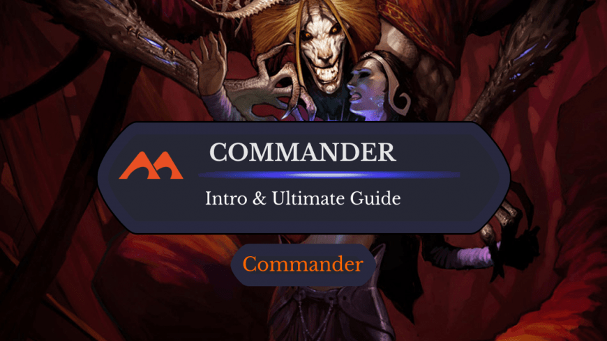 The Ultimate Guide to EDH