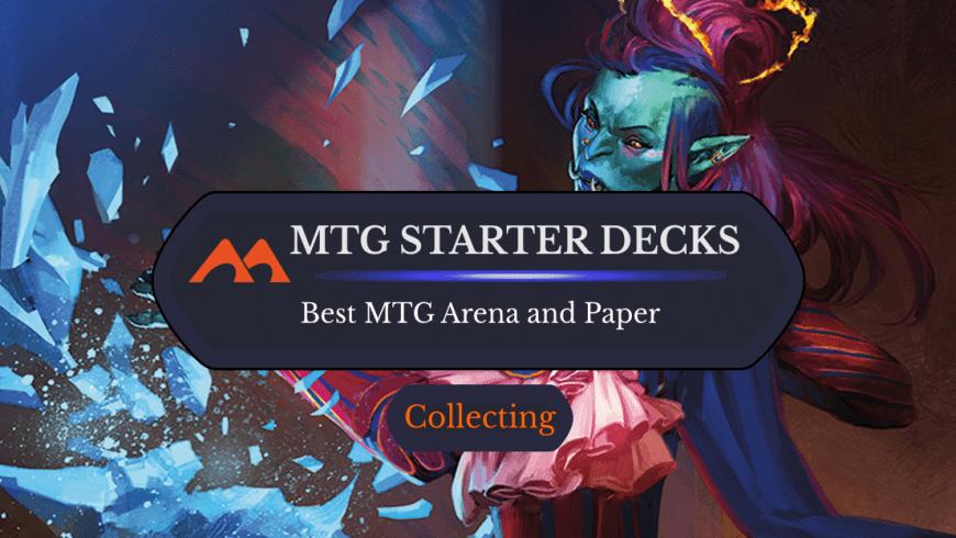 The Best MTG Arena (and Paper) Starter Decks Ranked
