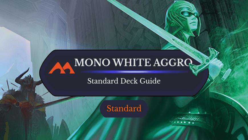Deck Guide: Mono White Aggro in Standard
