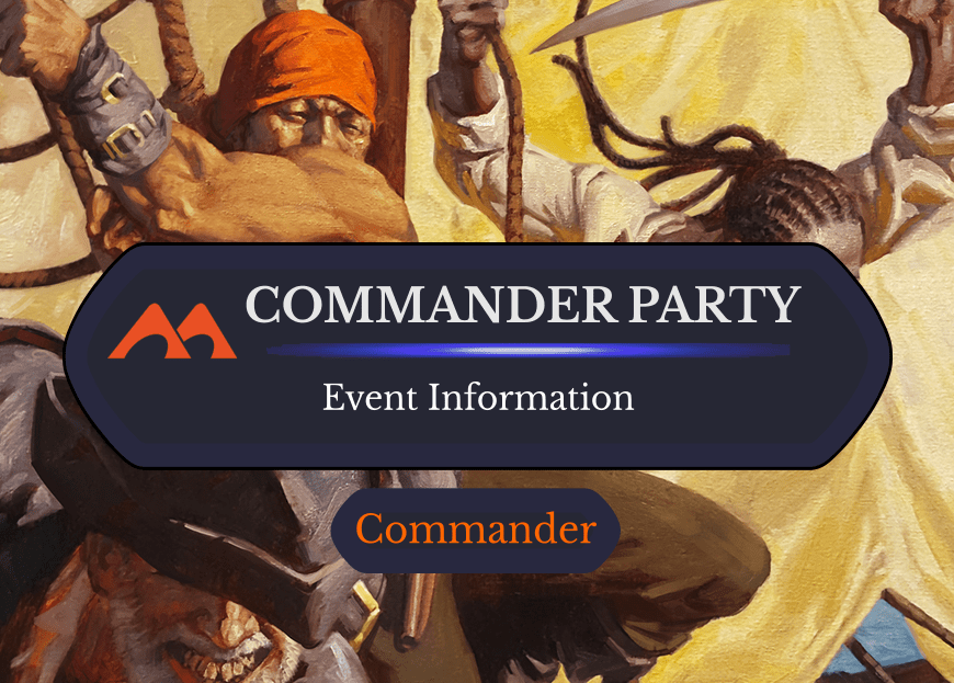Commander Party Event Details and Information
