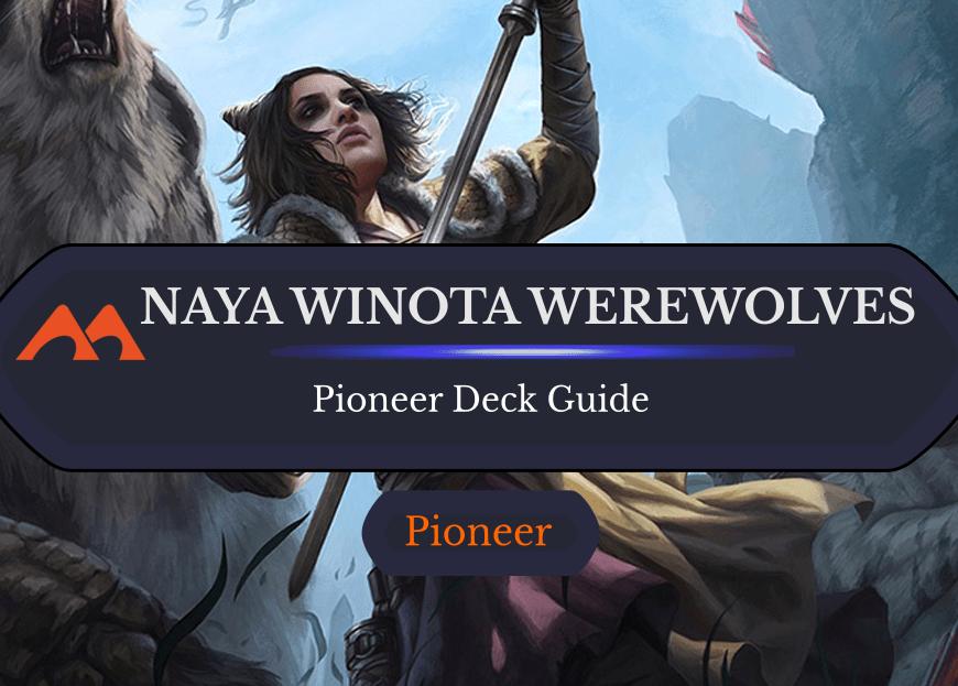 Deck Guide: Naya Winota Werewolves in Pioneer