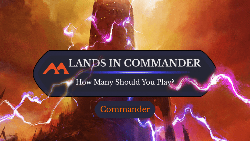 How Many Lands Should You Really Play in Commander?