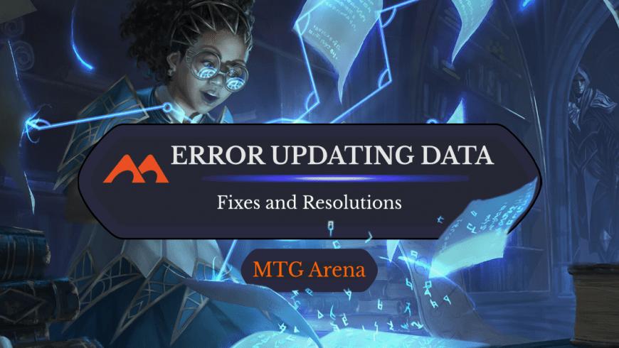 How to Fix: MTG Arena Error Updating Data