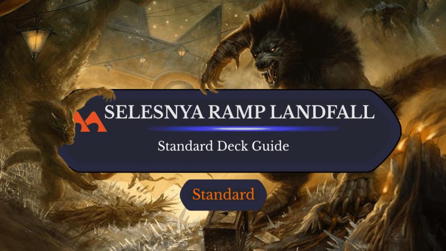 Deck Guide: Selesnya Ramp Landfall in Standard
