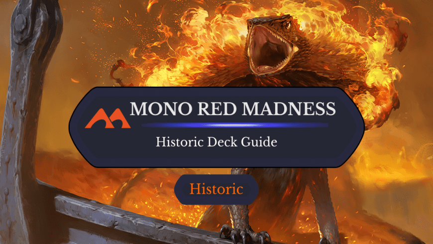 Deck Guide: Mono Red Madness in Historic